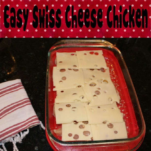 Swiss Cheese Chicken- A Recipe from my Sister Rachel