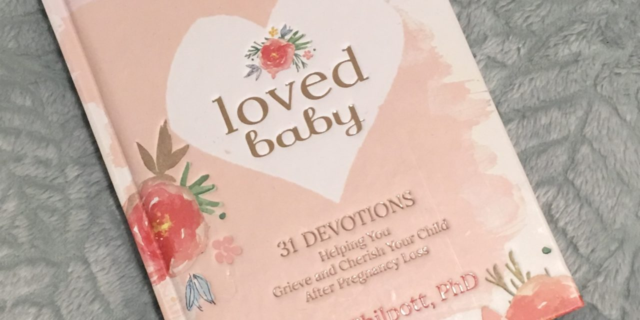 "A Healing Book for Women who Experience Loss of a Baby during Pregnancy: ""Loved Baby"""