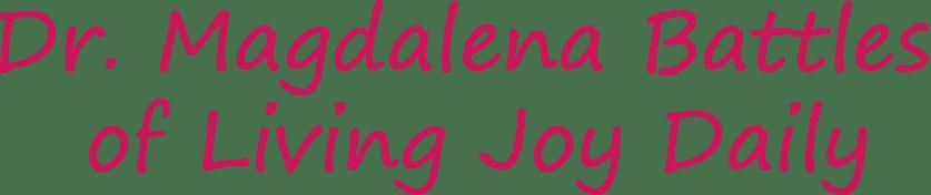 Dr. Magdalena Battles of Living Joy Daily
