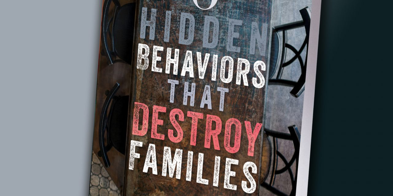 6 Hidden Behaviors that Destroy Families on the Debbie Chavez Podcast