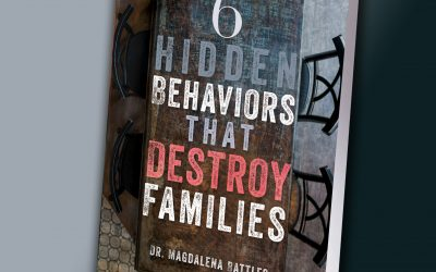 6 Hidden Behaviors That Destroy Families