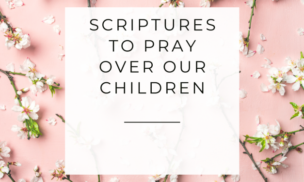 Verses to Pray Over Our Children